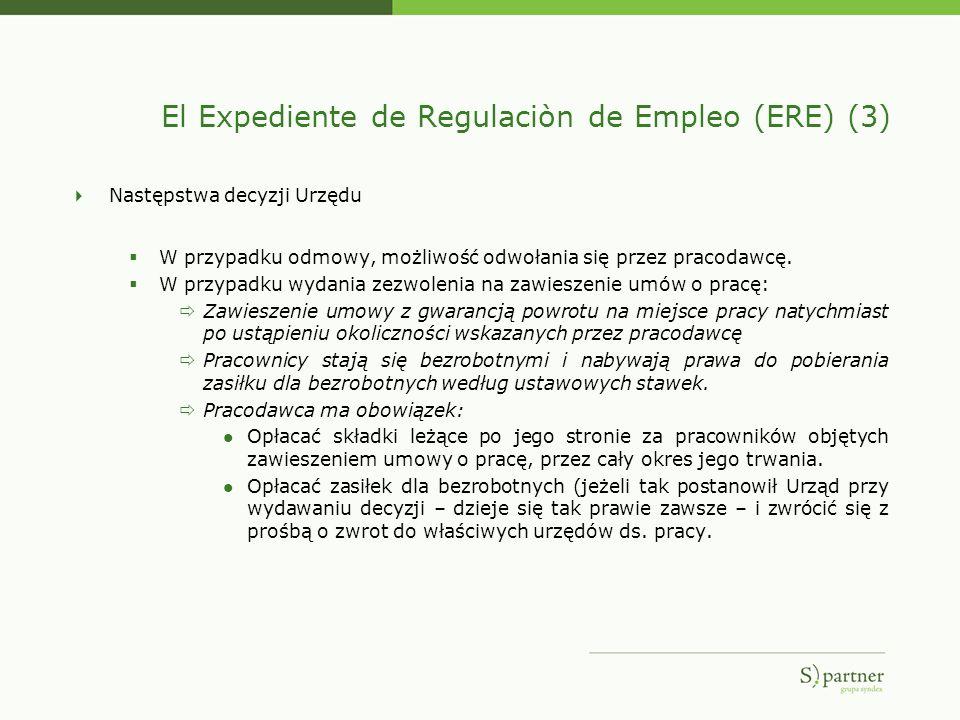 El Expediente de Regulaciòn de Empleo (ERE) (3) Następstwa decyzji Urzędu W przypadku odmowy, możliwość odwołania się przez pracodawcę. W przypadku wy