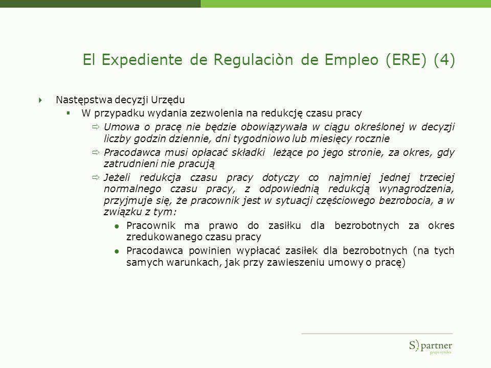 El Expediente de Regulaciòn de Empleo (ERE) (4) Następstwa decyzji Urzędu W przypadku wydania zezwolenia na redukcję czasu pracy Umowa o pracę nie będ