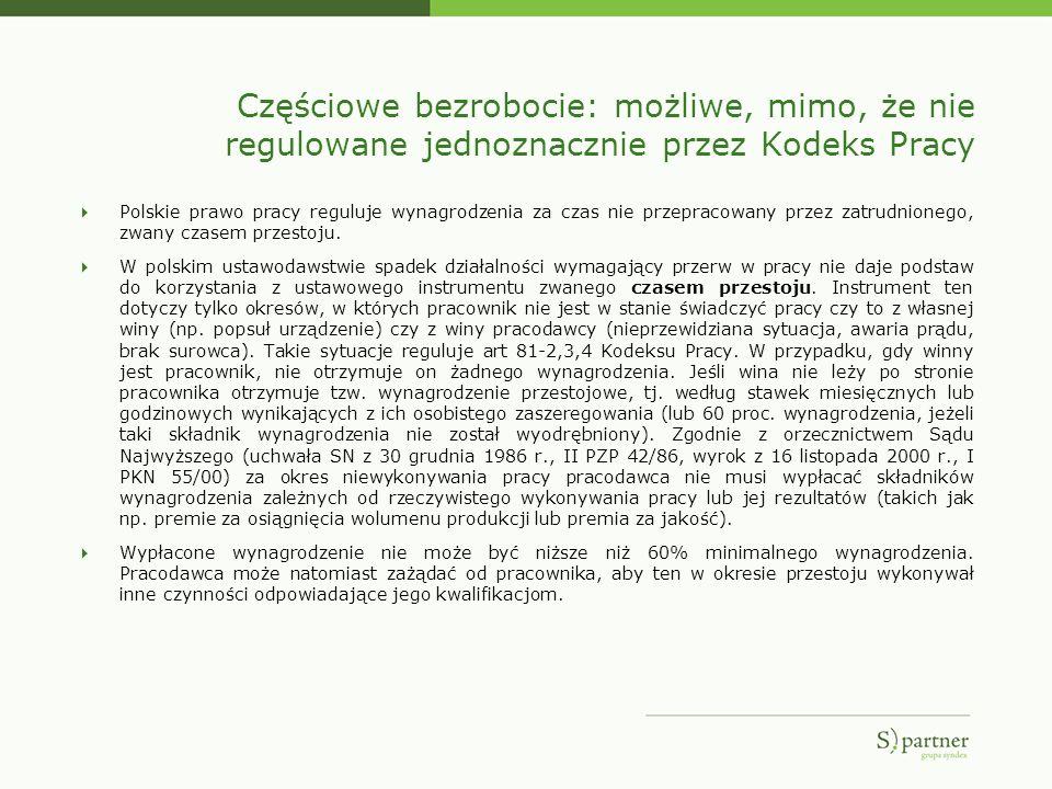 Częściowe bezrobocie: możliwe, mimo, że nie regulowane jednoznacznie przez Kodeks Pracy Polskie prawo pracy reguluje wynagrodzenia za czas nie przepra