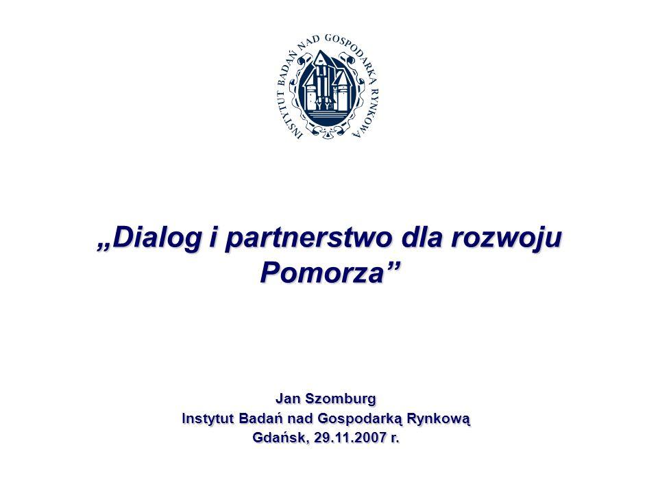 Jan Szomburg Instytut Badań nad Gospodarką Rynkową Gdańsk, 29.11.2007 r.