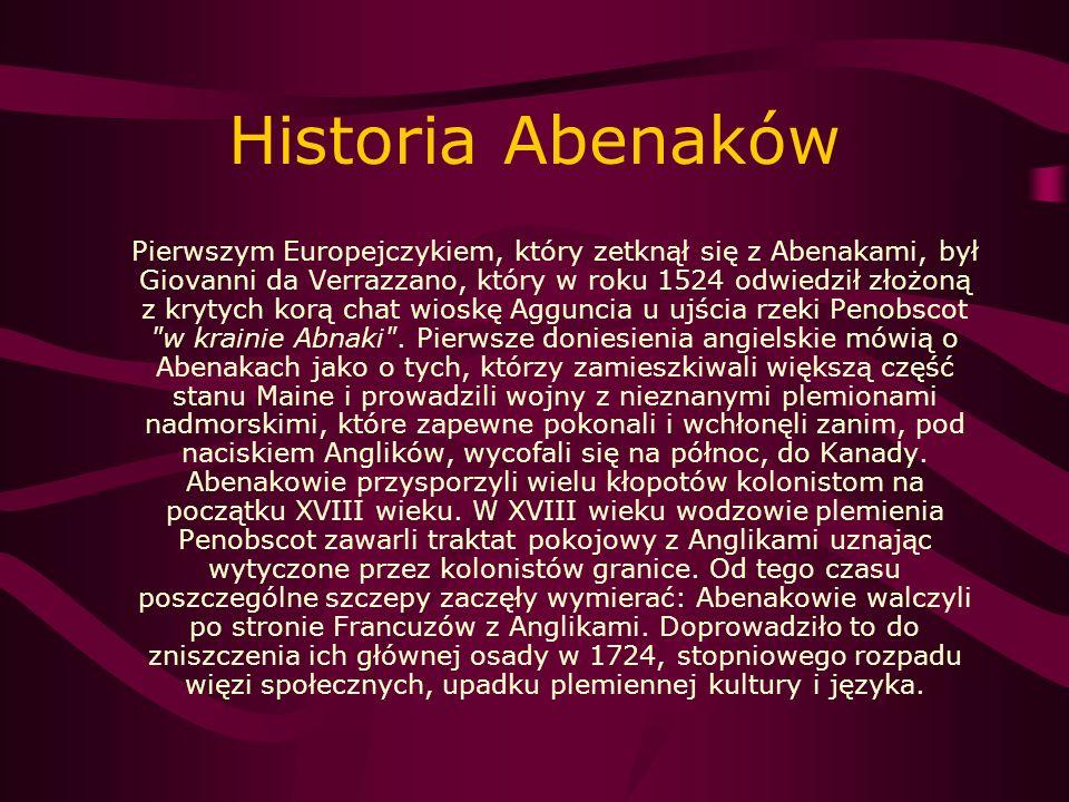 Historia Abenaków Pierwszym Europejczykiem, który zetknął się z Abenakami, był Giovanni da Verrazzano, który w roku 1524 odwiedził złożoną z krytych k