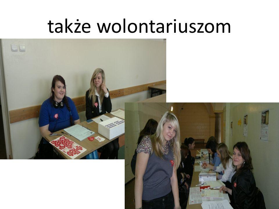 także wolontariuszom