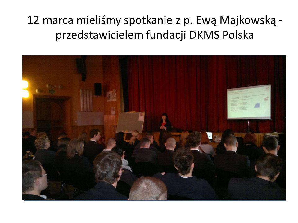 12 marca mieliśmy spotkanie z p. Ewą Majkowską - przedstawicielem fundacji DKMS Polska