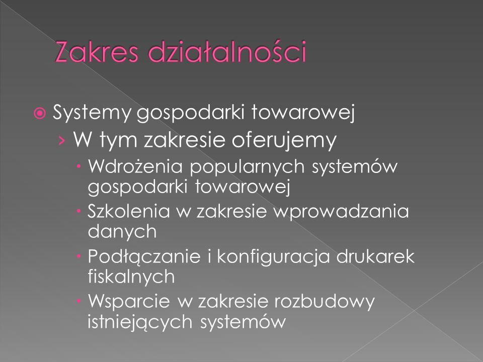 Systemy gospodarki towarowej W tym zakresie oferujemy Wdrożenia popularnych systemów gospodarki towarowej Szkolenia w zakresie wprowadzania danych Podłączanie i konfiguracja drukarek fiskalnych Wsparcie w zakresie rozbudowy istniejących systemów
