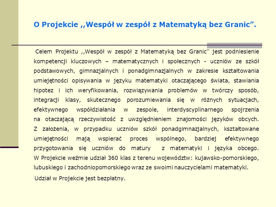 O Projekcie,,Wespół w zespół z Matematyką bez Granic.