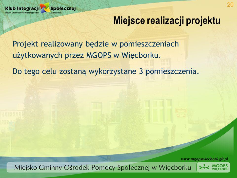 Miejsce realizacji projektu 20 Projekt realizowany będzie w pomieszczeniach użytkowanych przez MGOPS w Więcborku. Do tego celu zostaną wykorzystane 3