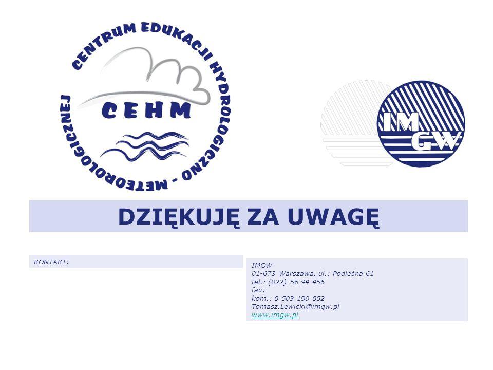 DZIĘKUJĘ ZA UWAGĘ KONTAKT: IMGW 01-673 Warszawa, ul.: Podleśna 61 tel.: (022) 56 94 456 fax: kom.: 0 503 199 052 Tomasz.Lewicki@imgw.pl www.imgw.pl