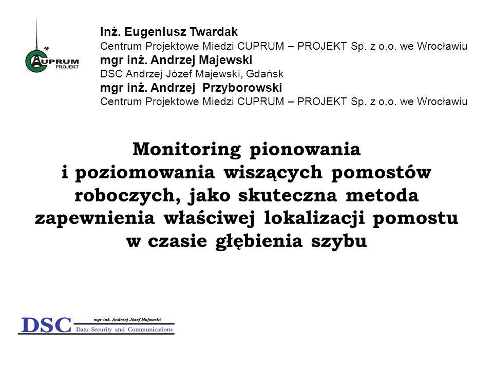 Monitoring pionowania i poziomowania wiszących pomostów roboczych, jako skuteczna metoda zapewnienia właściwej lokalizacji pomostu w czasie głębienia