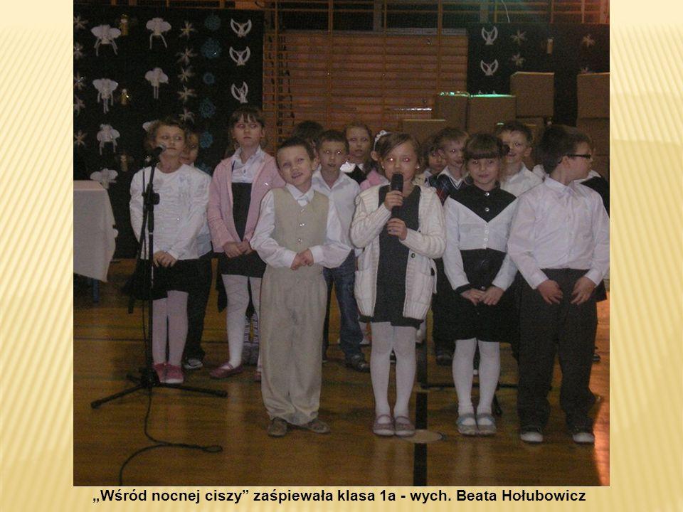 Wśród nocnej ciszy zaśpiewała klasa 1a - wych. Beata Hołubowicz