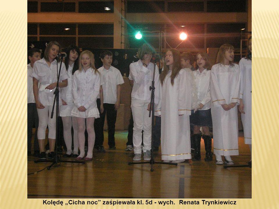 Kolędę Cicha noc zaśpiewała kl. 5d - wych. Renata Trynkiewicz
