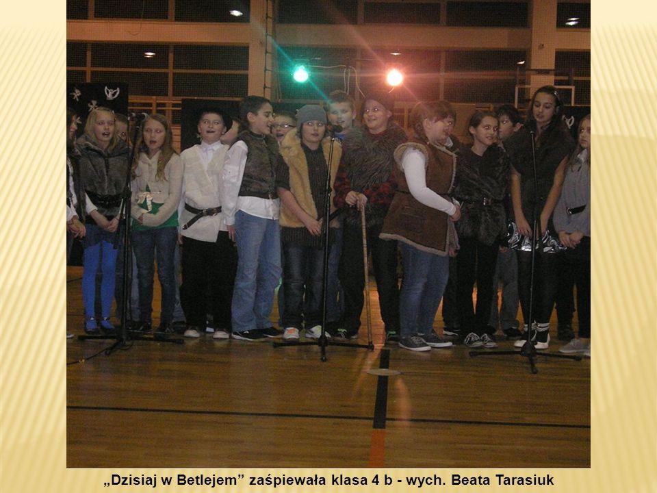 Dzisiaj w Betlejem zaśpiewała klasa 4 b - wych. Beata Tarasiuk