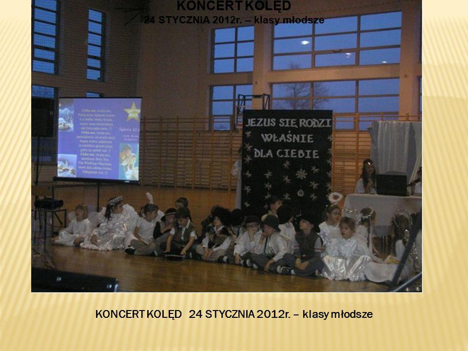 KONCERT KOLĘD 24 STYCZNIA 2012r. – klasy młodsze KONCERT KOLĘD 24 STYCZNIA 2012r. – klasy młodsze KONCERT KOLĘD 24 STYCZNIA 2012r. – klasy młodsze