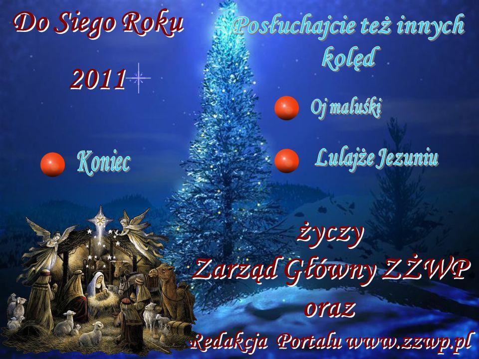Do Siego Roku 2011 Do Siego Roku 2011 życzy Zarząd Główny ZŻWP oraz Redakcja Portalu www.zzwp.pl życzy Zarząd Główny ZŻWP oraz Redakcja Portalu www.zzwp.pl