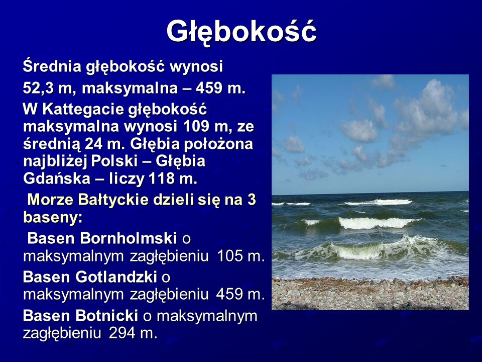 Głębokość Średnia głębokość wynosi Średnia głębokość wynosi 52,3 m, maksymalna – 459 m. 52,3 m, maksymalna – 459 m. W Kattegacie głębokość maksymalna