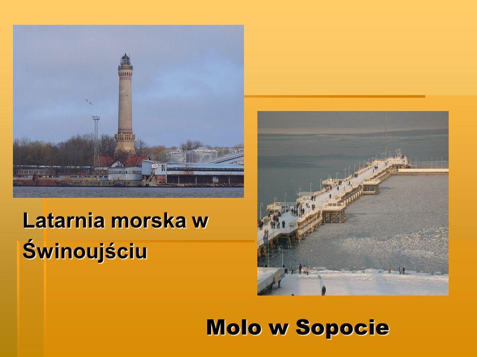 Molo w Sopocie Latarnia morska w Latarnia morska w Świnoujściu Świnoujściu