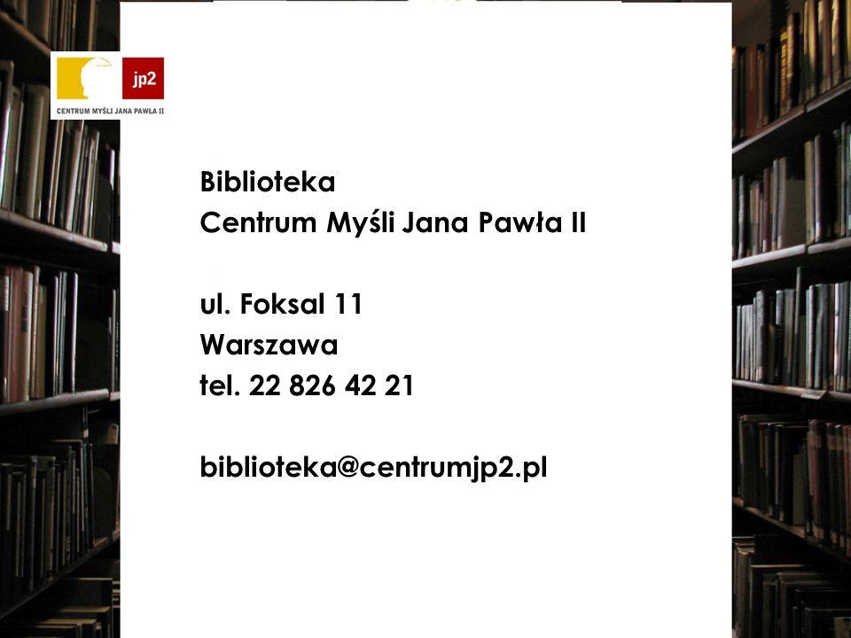 Biblioteka Centrum Myśli Jana Pawła II ul. Foksal 11 Warszawa tel.
