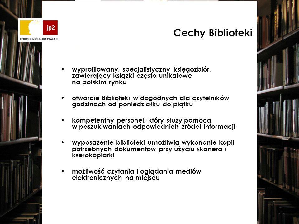 wyprofilowany, specjalistyczny księgozbiór, zawierający książki często unikatowe na polskim rynku otwarcie Biblioteki w dogodnych dla czytelników godzinach od poniedziałku do piątku kompetentny personel, który służy pomocą w poszukiwaniach odpowiednich źródeł informacji wyposażenie biblioteki umożliwia wykonanie kopii potrzebnych dokumentów przy użyciu skanera i kserokopiarki możliwość czytania i oglądania mediów elektronicznych na miejscu Cechy Biblioteki