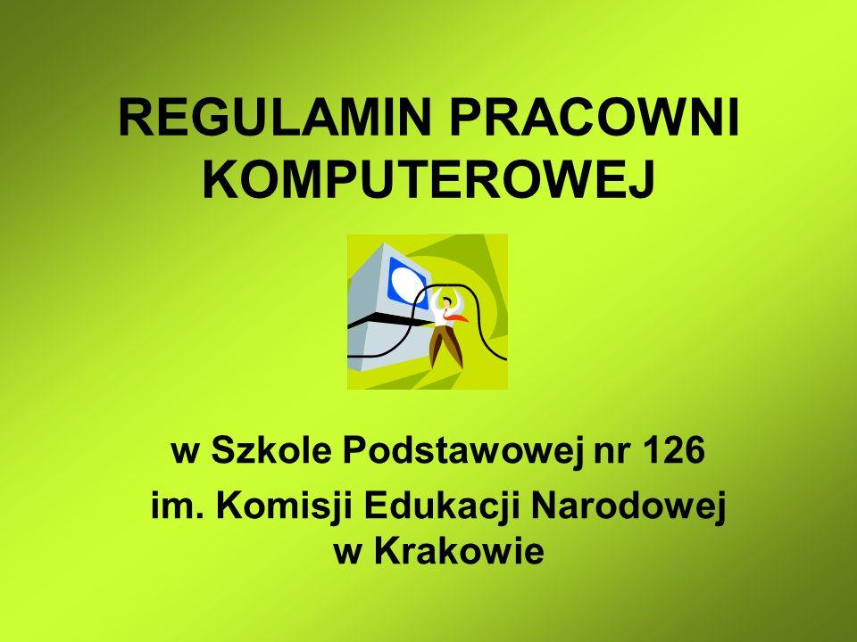 REGULAMIN PRACOWNI KOMPUTEROWEJ w Szkole Podstawowej nr 126 im. Komisji Edukacji Narodowej w Krakowie