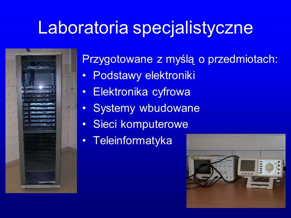 Laboratoria specjalistyczne Przygotowane z myślą o przedmiotach: Podstawy elektroniki Elektronika cyfrowa Systemy wbudowane Sieci komputerowe Teleinfo