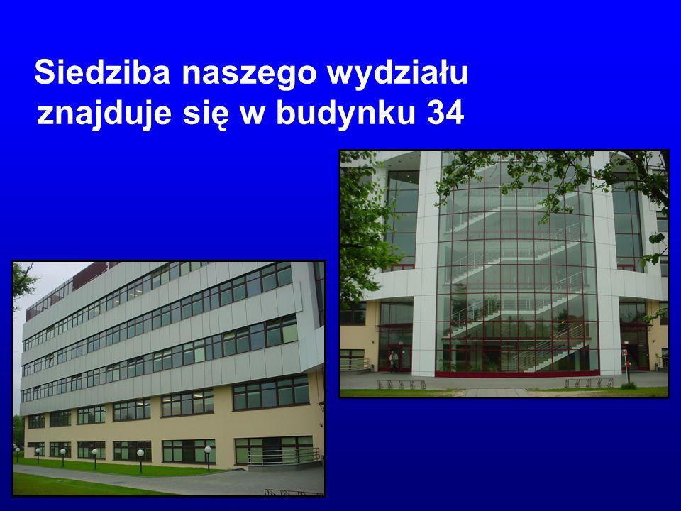 Siedziba naszego wydziału znajduje się w budynku 34