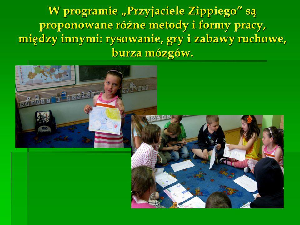W programie Przyjaciele Zippiego są proponowane różne metody i formy pracy, między innymi: rysowanie, gry i zabawy ruchowe, burza mózgów.