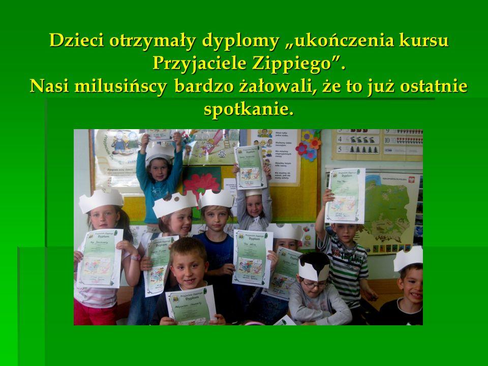 Dzieci otrzymały dyplomy ukończenia kursu Przyjaciele Zippiego. Nasi milusińscy bardzo żałowali, że to już ostatnie spotkanie.