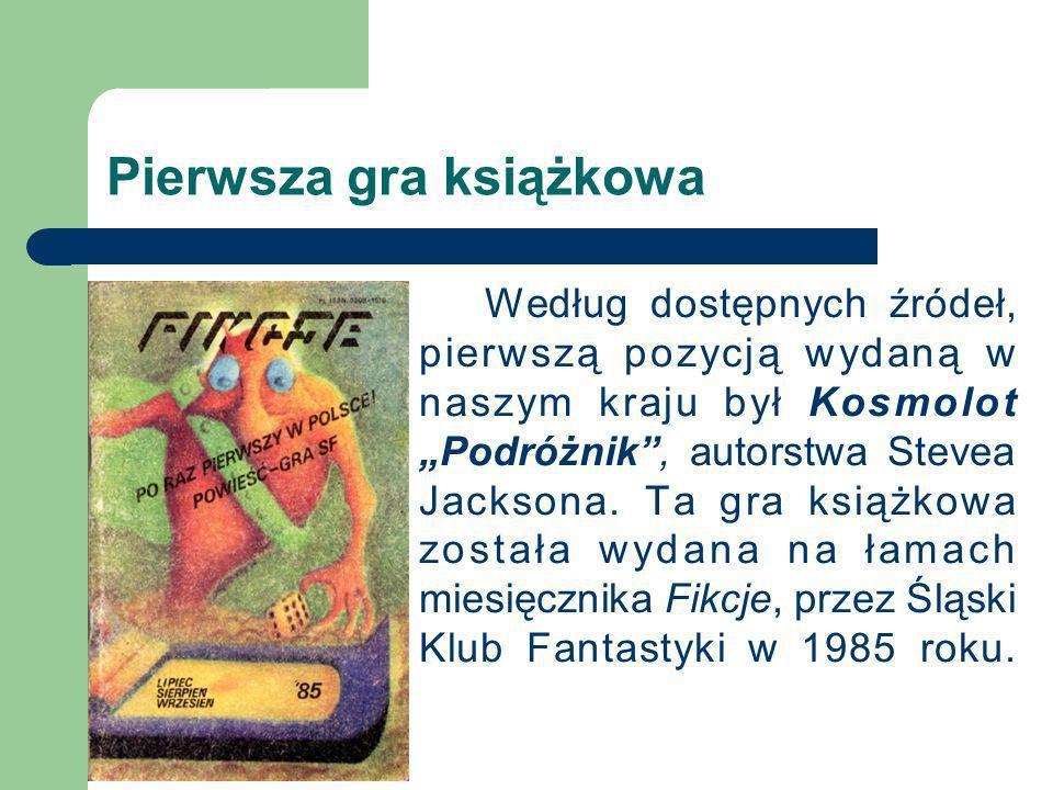 Pierwsza gra książkowa Według dostępnych źródeł, pierwszą pozycją wydaną w naszym kraju był Kosmolot Podróżnik, autorstwa Stevea Jacksona. Ta gra ksią