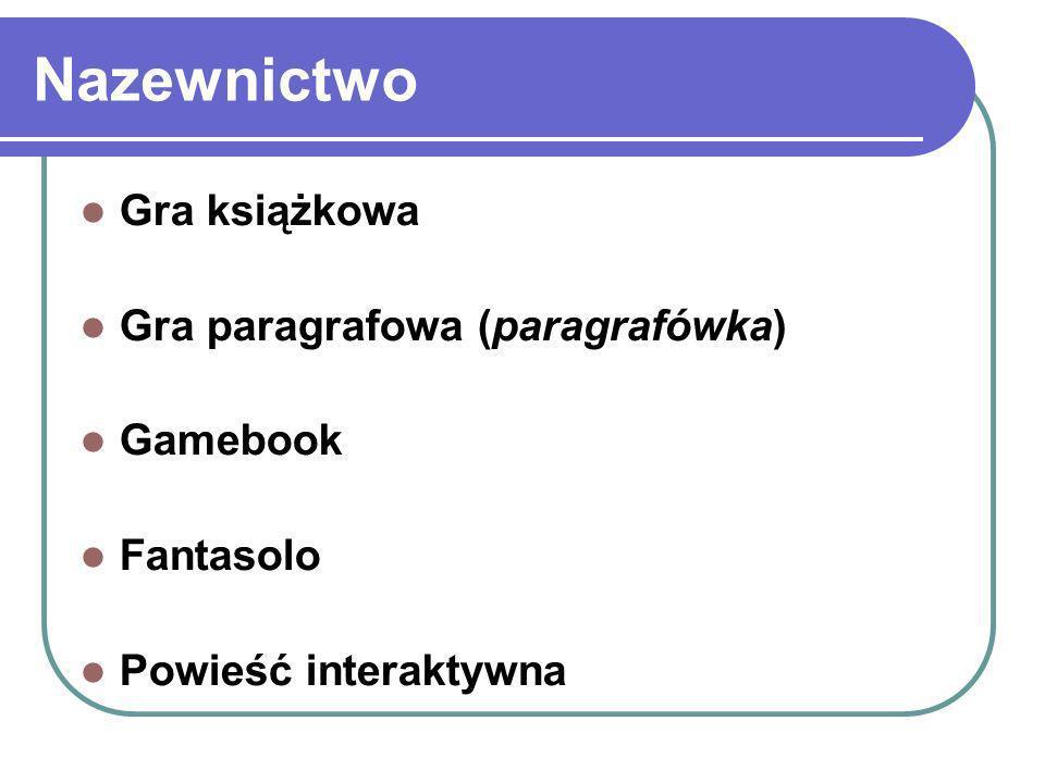 Nazewnictwo Gra książkowa Gra paragrafowa (paragrafówka) Gamebook Fantasolo Powieść interaktywna