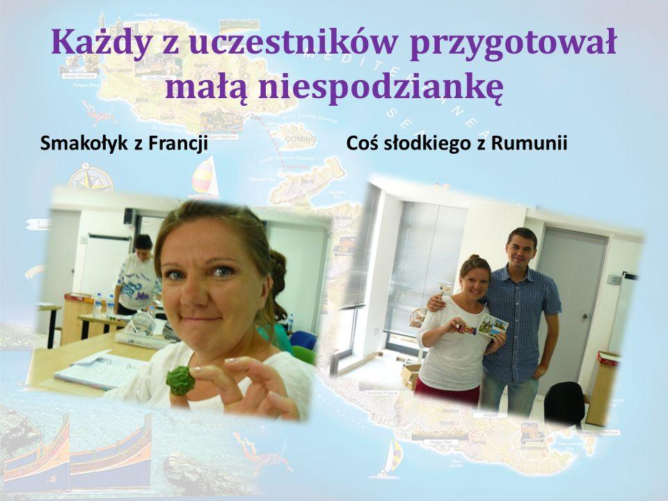 Każdy z uczestników przygotował małą niespodziankę Smakołyk z FrancjiCoś słodkiego z Rumunii