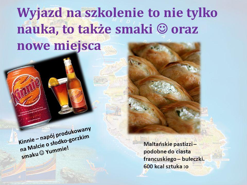 Wyjazd na szkolenie to nie tylko nauka, to także smaki oraz nowe miejsca Kinnie – napój produkowany na Malcie o słodko-gorzkim smaku Yummie.