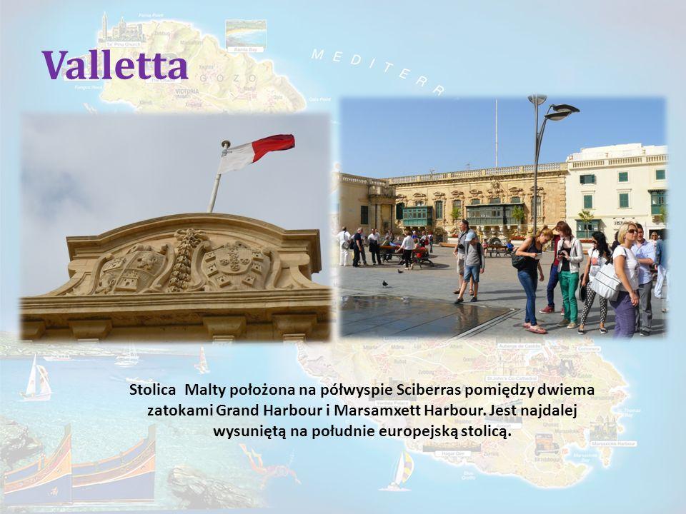 Valletta Stolica Malty położona na półwyspie Sciberras pomiędzy dwiema zatokami Grand Harbour i Marsamxett Harbour.