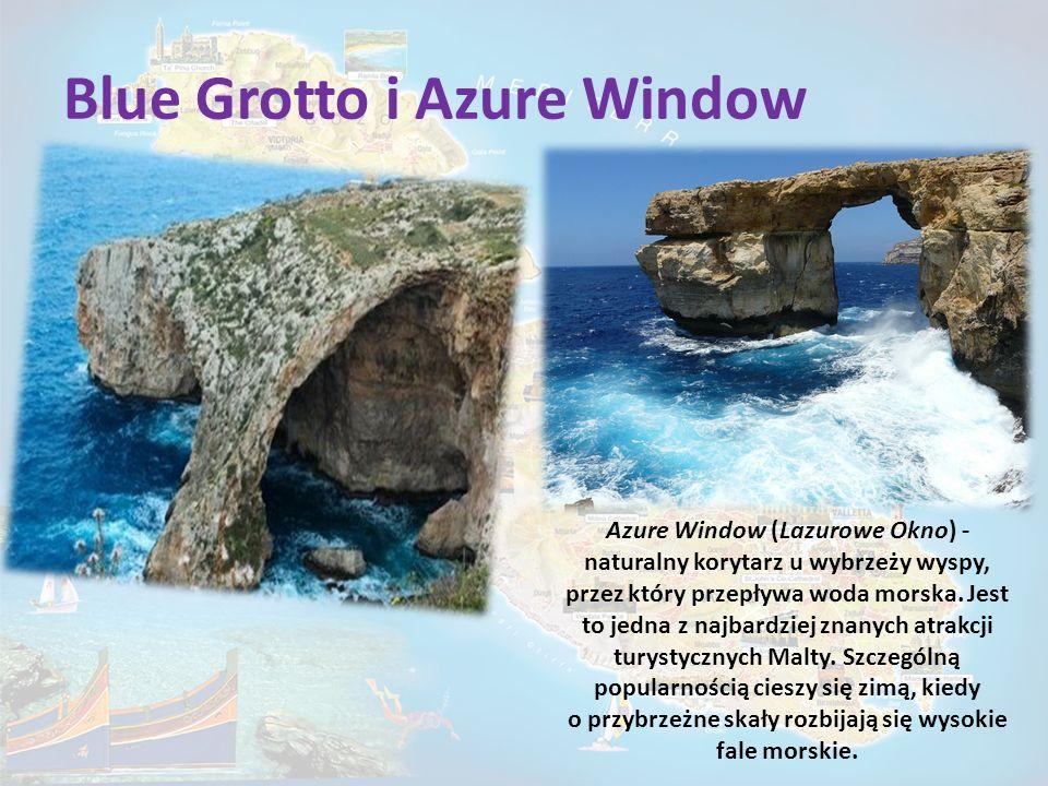 Blue Grotto i Azure Window Azure Window (Lazurowe Okno) - naturalny korytarz u wybrzeży wyspy, przez który przepływa woda morska. Jest to jedna z najb