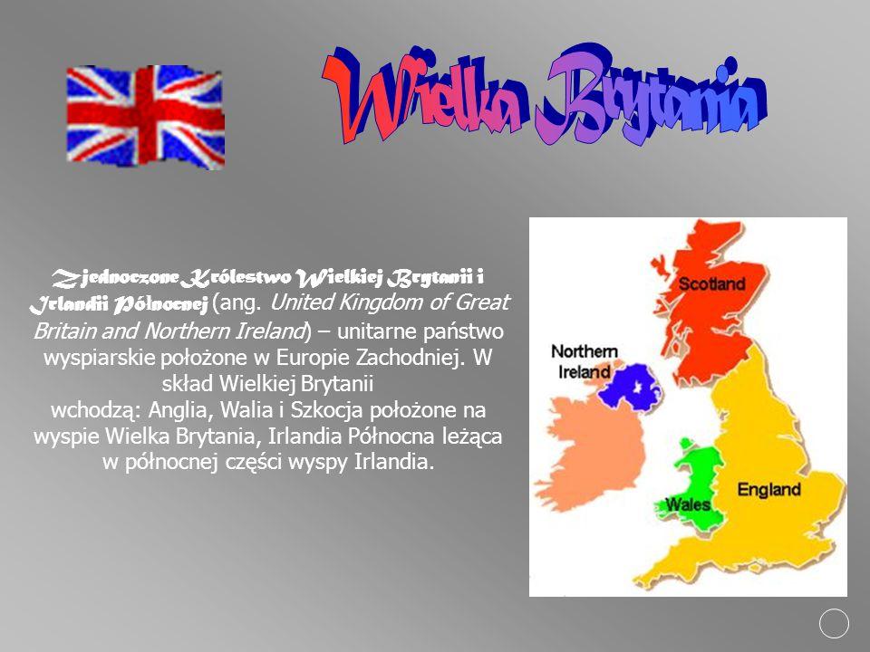 Zjednoczone Królestwo Wielkiej Brytanii i Irlandii Pó ł nocnej (ang. United Kingdom of Great Britain and Northern Ireland) – unitarne państwo wyspiars
