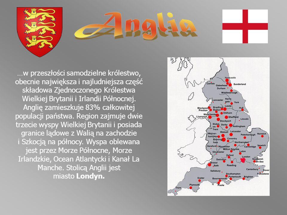 …w przeszłości samodzielne królestwo, obecnie największa i najludniejsza część składowa Zjednoczonego Królestwa Wielkiej Brytanii i Irlandii Północnej
