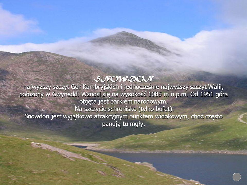 SNOWDON najwyższy szczyt Gór Kambryjskich i jednocześnie najwyższy szczyt Walii, położony w Gwynedd. Wznosi się na wysokość 1085 m n.p.m. Od 1951 góra