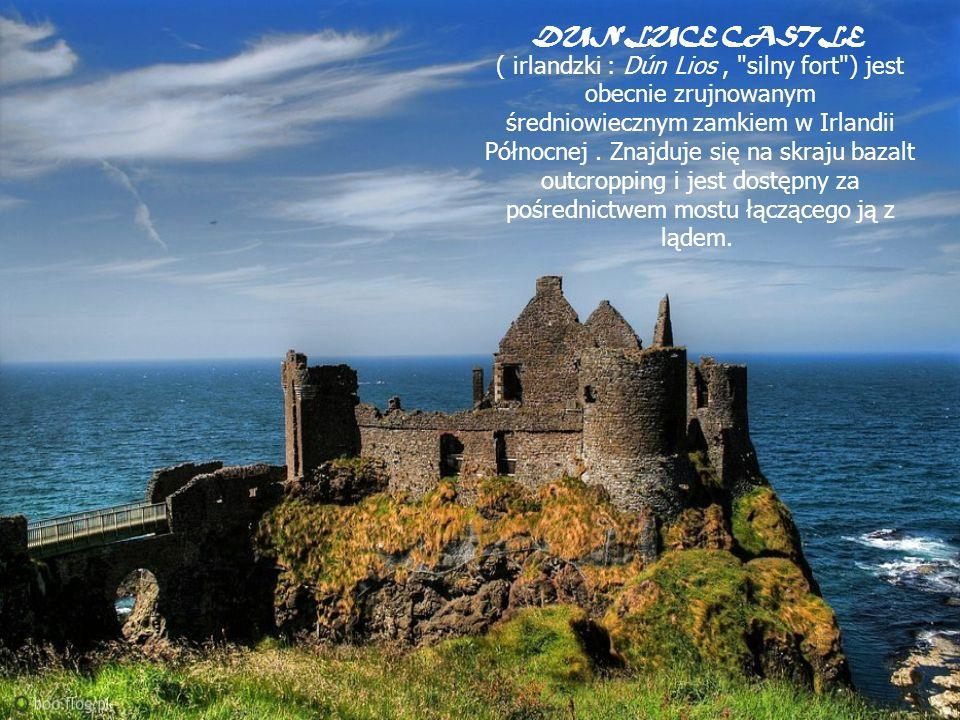 DUNLUCE CASTLE ( irlandzki : Dún Lios,