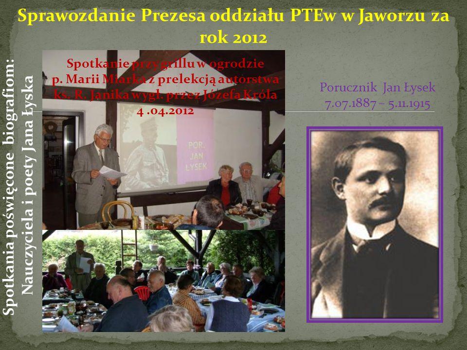 Porucznik Jan Łysek 7.07.1887 – 5.11.1915 Spotkanie przy grillu w ogrodzie p.