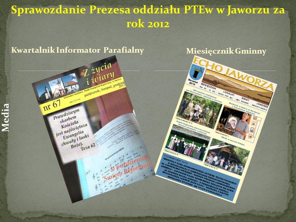 Kwartalnik Informator Parafialny Miesięcznik Gminny Sprawozdanie Prezesa oddziału PTEw w Jaworzu za rok 2012 Media