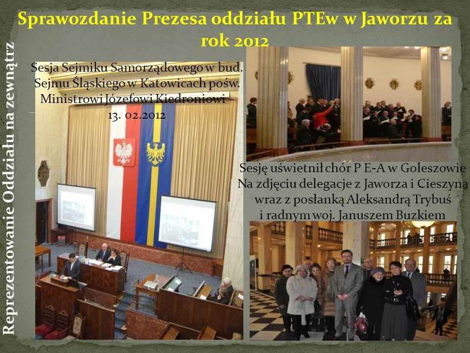 Sesję uświetnił chór P E-A w Goleszowie Na zdjęciu delegacje z Jaworza i Cieszyna wraz z posłanką Aleksandrą Trybuś i radnym woj.