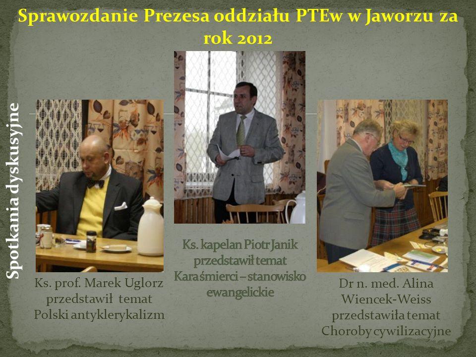 Ks. prof. Marek Uglorz przedstawił temat Polski antyklerykalizm Dr n. med. Alina Wiencek-Weiss przedstawiła temat Choroby cywilizacyjne XXI wieku Spra
