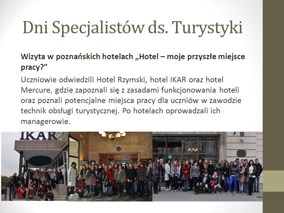 Wizyta w poznańskich hotelach Hotel – moje przyszłe miejsce pracy.