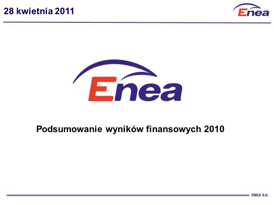 ENEA S.A. 28 kwietnia 2011 Podsumowanie wyników finansowych 2010