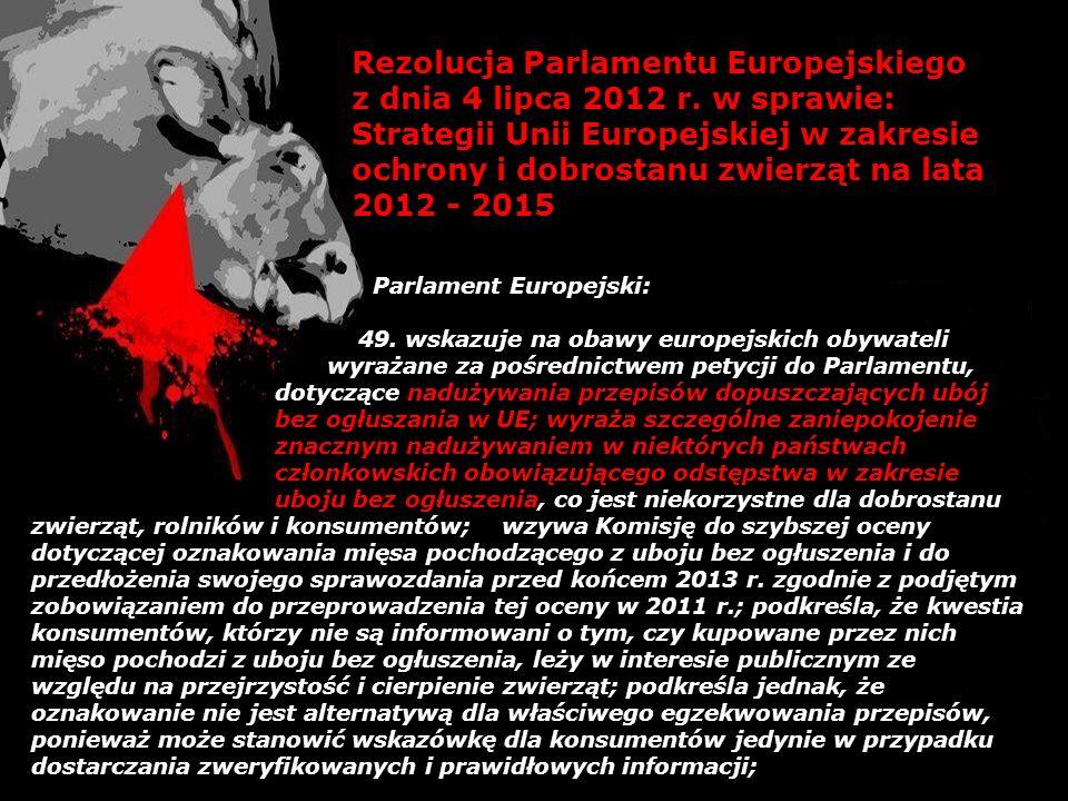 Rezolucja Parlamentu Europejskiego z dnia 4 lipca 2012 r. w sprawie: Strategii Unii Europejskiej w zakresie ochrony i dobrostanu zwierząt na lata 2012