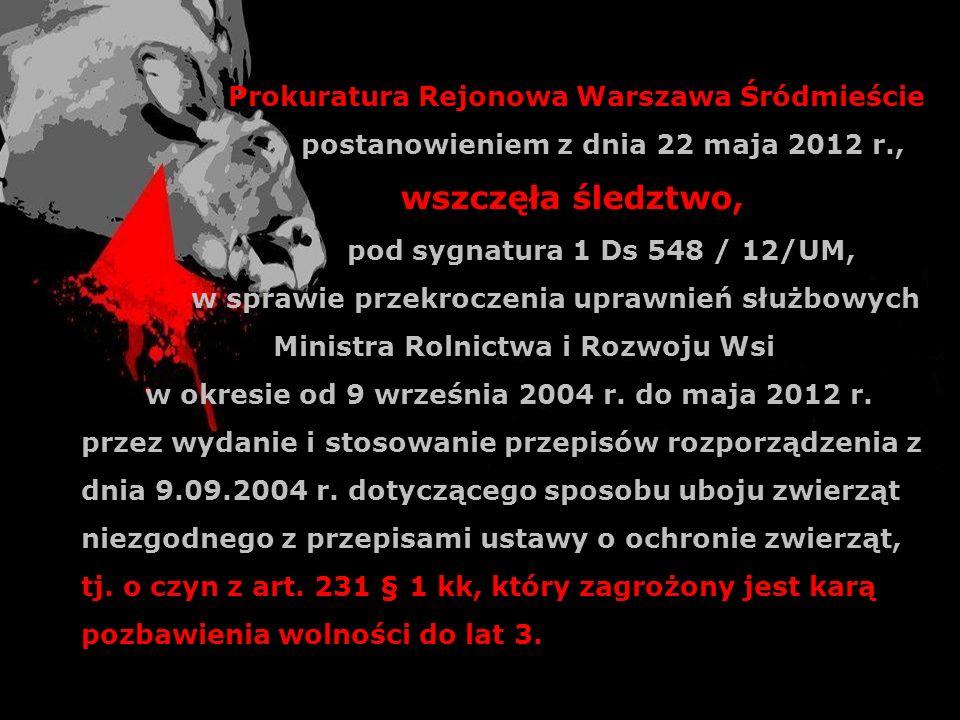 Prokuratura Rejonowa Warszawa Śródmieście postanowieniem z dnia 22 maja 2012 r., wszczęła śledztwo, pod sygnatura 1 Ds 548 / 12/UM, w sprawie przekroc