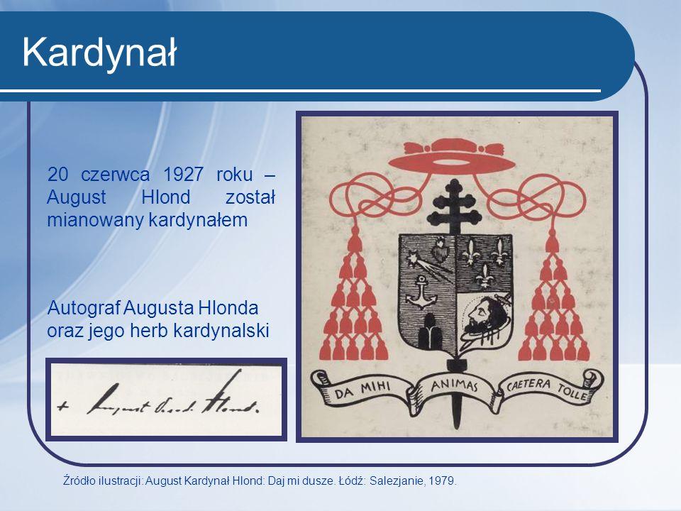Kardynał 20 czerwca 1927 roku – August Hlond został mianowany kardynałem Autograf Augusta Hlonda oraz jego herb kardynalski Źródło ilustracji: August