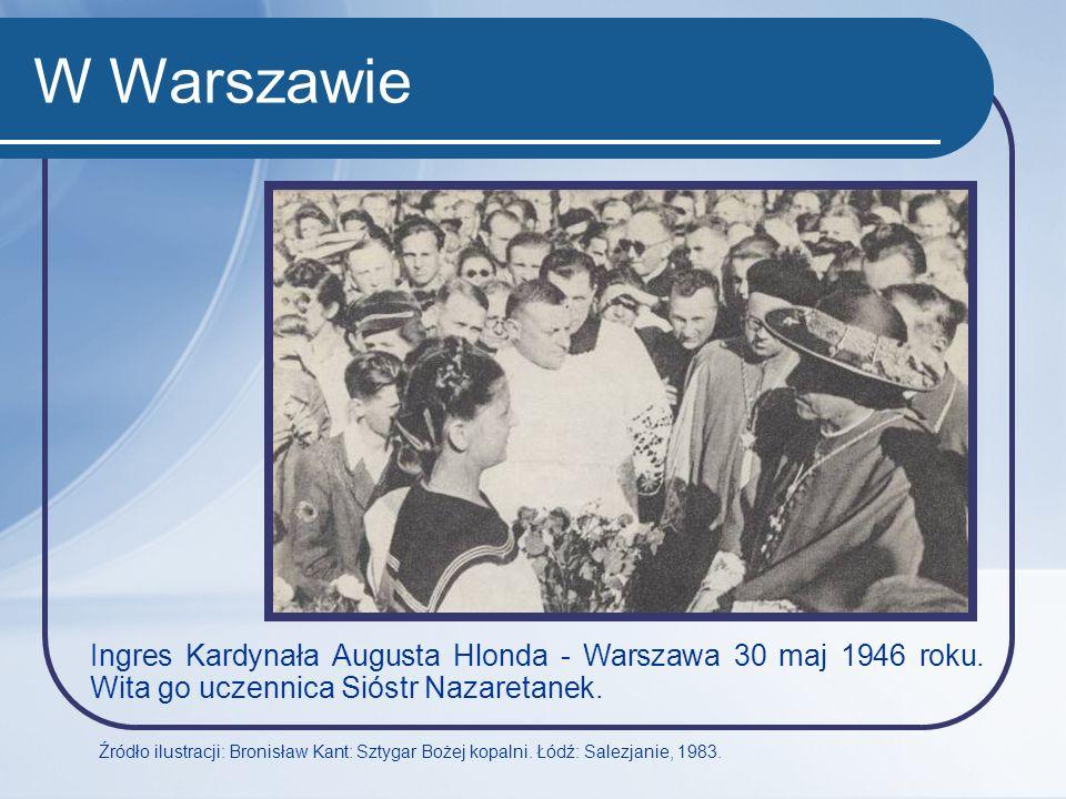 W Warszawie Ingres Kardynała Augusta Hlonda - Warszawa 30 maj 1946 roku. Wita go uczennica Sióstr Nazaretanek. Źródło ilustracji: Bronisław Kant: Szty