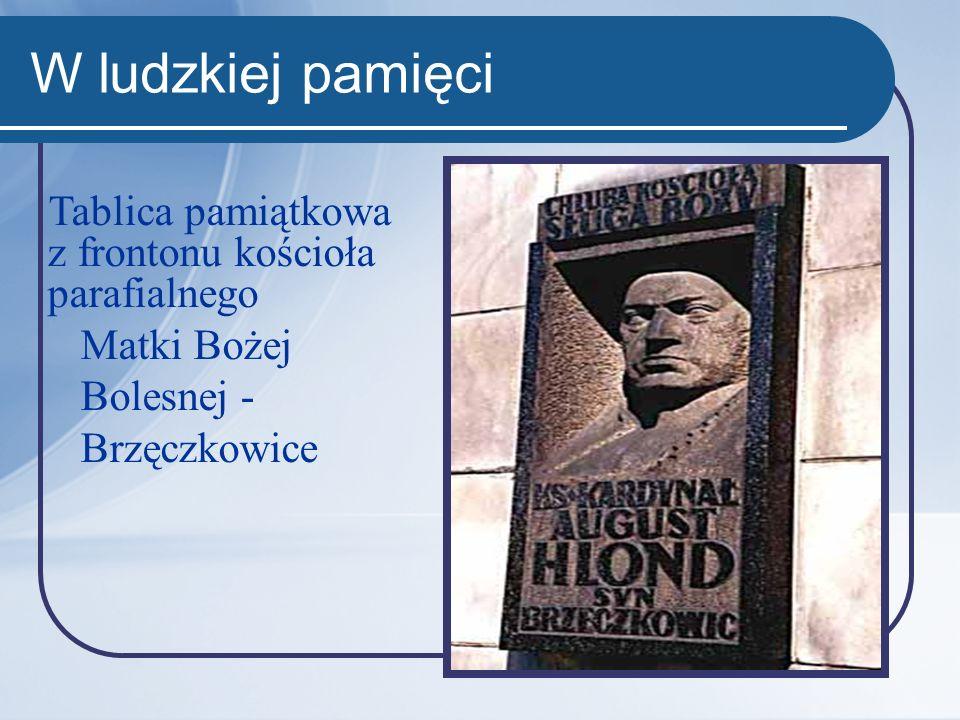 W ludzkiej pamięci Tablica pamiątkowa z frontonu kościoła parafialnego Matki Bożej Bolesnej - Brzęczkowice