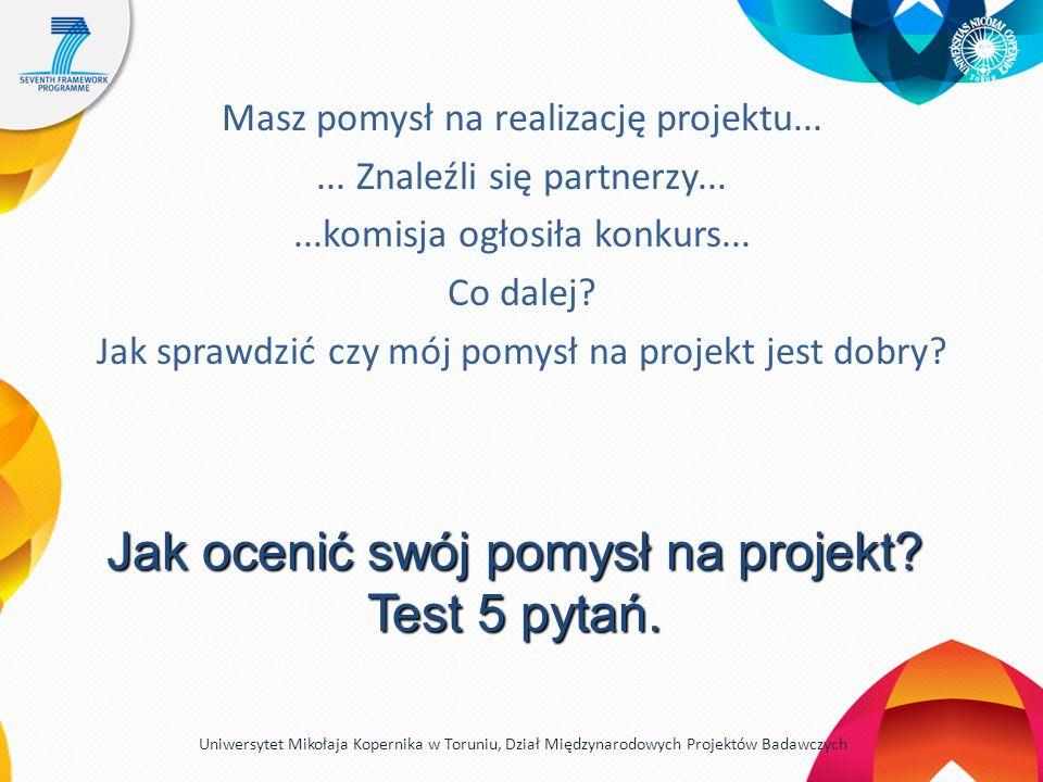 Masz pomysł na realizację projektu...... Znaleźli się partnerzy......komisja ogłosiła konkurs...