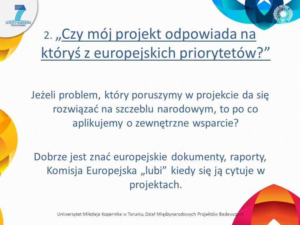 2.Czy mój projekt odpowiada na któryś z europejskich priorytetów? Jeżeli problem, który poruszymy w projekcie da się rozwiązać na szczeblu narodowym,