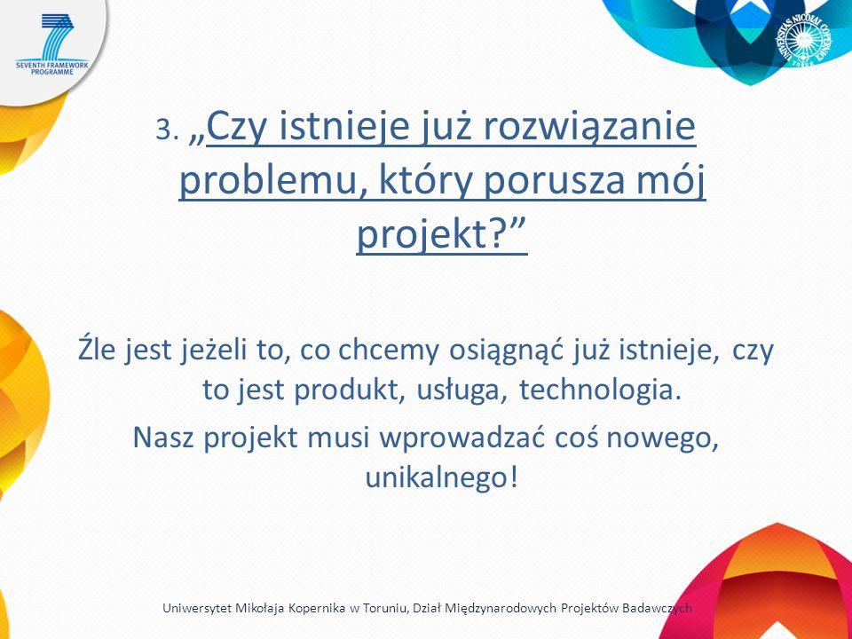 3.Czy istnieje już rozwiązanie problemu, który porusza mój projekt.